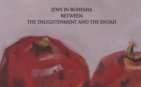 Demographic Avant-Garde. Jews in Bohemia between the Enlightenment and the Shoah