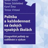 Politika a každodennost na českých vysokých školách: Etnografické pohledy na vzdělávání a výzkum